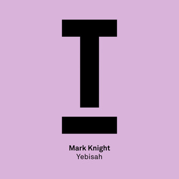 Mark Knight - Yebisah