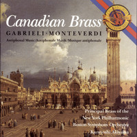 The Canadian Brass - Monteverdi and Gabrielli Antiphonal Music