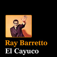 Ray Barretto - El Cayuco
