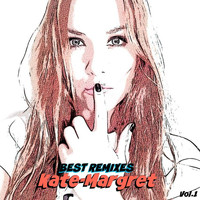 Kate-Margret - Best Remixes, Vol. 1