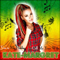 Kate-Margret - You're My Hubby Call Me Your Wifie