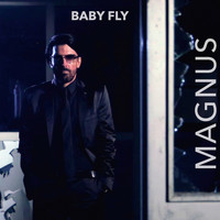 Magnus - Baby Fly