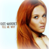 Kate-Margret - Tell Me Why