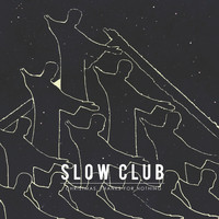 Slow Club - Christmas, Thanks for Nothing