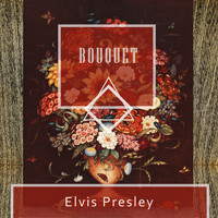 Elvis Presley - Bouquet