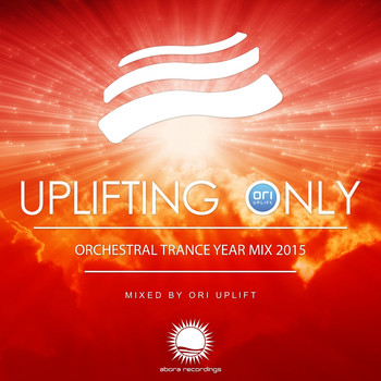 Various Artists - Uplifting Only: Orchestral Trance Year Mix 2015 (Mixed by Ori Uplift)