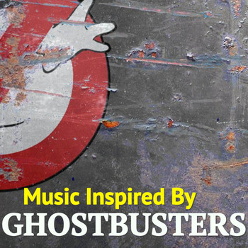Various Artists - Music Inspired By 'Ghostbusters'