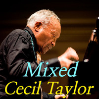 Cecil Taylor - Mixed