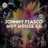 Johnny Fiasco - Hot House EP