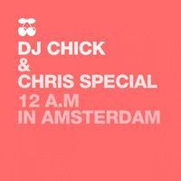 Chris Special - 12 Am in Amsterdam