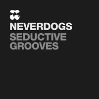 Neverdogs - Seductive Grooves