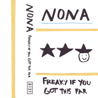 Nona - Freaky If You Got This Far