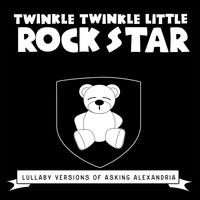 Twinkle Twinkle Little Rock Star - Lullaby Versions of Asking Alexandria