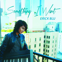 Erick Blu - Something I Want (NYC Piano Session)