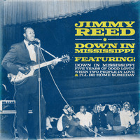 Jimmy Reed - Down in Mississippi