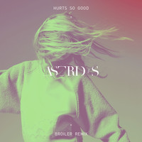 Astrid S - Hurts So Good (Broiler Remix)