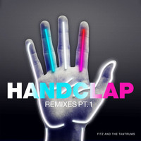 Fitz And The Tantrums - HandClap (Remixes Pt. 1)