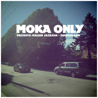 Moka Only - Moka Only Presents: Malkin Jackson - Summerland