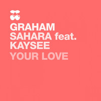 Graham Sahara - Your Love
