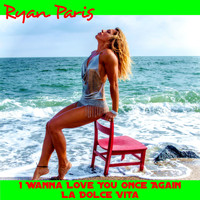 Ryan Paris - I Wanna Love You Once Again