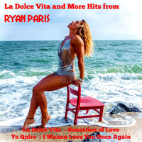 Ryan Paris - La Dolce Vita and More Hits from Ryan Paris
