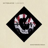 Gettoblaster - Club Beats