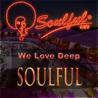 Soulful-Cafe - We Love Deep Soulful