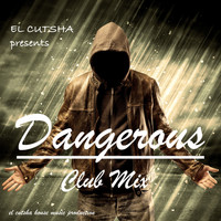 El Cutsha - Dangerous (Club Mix)