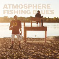 Atmosphere - Fishing Blues (Explicit)