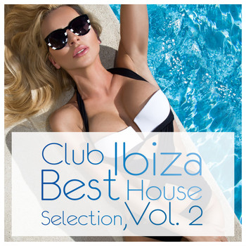 Various Artists - Club Ibiza: Best House Selection, Vol. 2