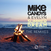Mike Candys & Evelyn - Summer Dream (The Remixes)