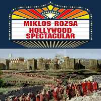 Miklos Rozsa - Hollywood Spectacular