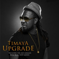 Timaya - Upgrade
