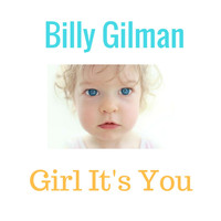 Billy Gilman - Girl It's You