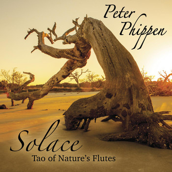 Peter Phippen - Solace Tao of Nature's Flutes