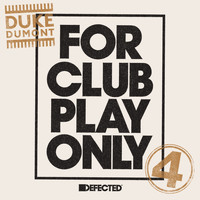 Duke Dumont - For Club Play Only Part 4