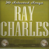 Ray Charles - 30 Selected Songs, Ray Charles