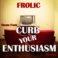 "Luciano Michelini - Frolic (Theme from ""Curb Your Enthusiasm"" TV Show) - Single"