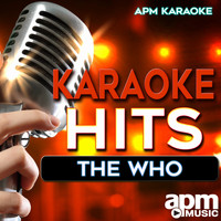 APM Karaoke - Karaoke Hits: The Who