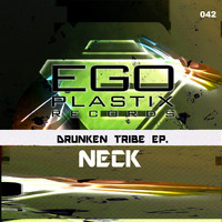 Neck - Drunken Tribe EP