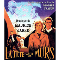 Maurice Jarre - La tête contre les murs (Original Movie Soundtrack) - Single