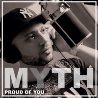 Myth - Proud of You