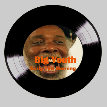 Big Youth - Early This Morning