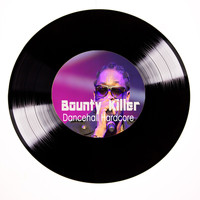 Bounty Killer - Bounty Killer Dancehall Hardcore