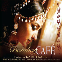 Gaurav Raina, Karsh Kale & Wayne Sharp - Bombay Cafe