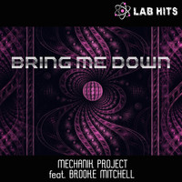Mechanik Project - Bring Me Down (feat. Brooke Mitchell)