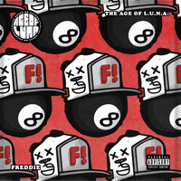 The Age Of L.U.N.A. - Freddie (Explicit)