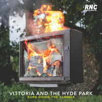 Vittoria And The Hyde Park - Burn Down the Summer