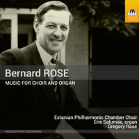 Estonian Philharmonic Chamber Choir - Rose: Music for Choir & Organ