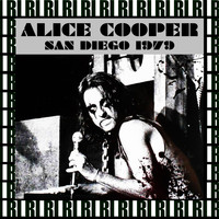 Alice Cooper - The Sports Arena, San Diego, April 9th, 1979 (Remastered, Live On Broadcasting)